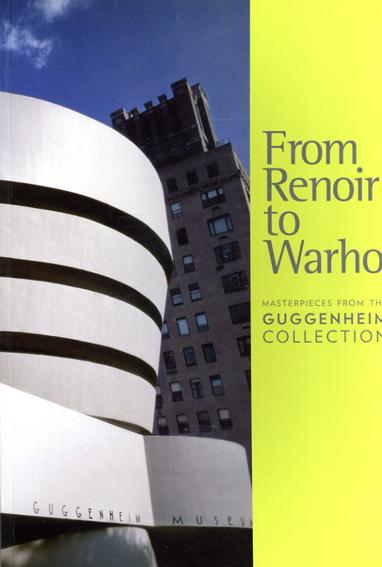 モダン・アートの展開 ルノワールからウォーホルまで From Renoir to Warhol/