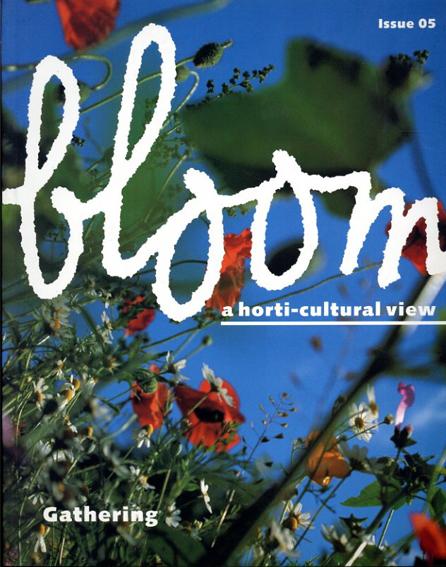 ブルーム・マガジン Bloom Magazine: a horti-cultural view issue 05/リー・エデルコート監修