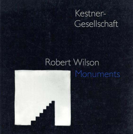 ロバート・ウィルソン Robert Wilson: Monuments/