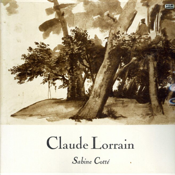 クロード・ロレイン Claude Lorrain's Universe: Les carnets de dessins/Sabine Cotte