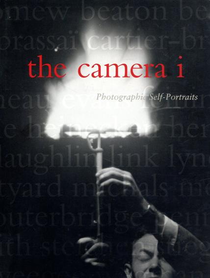 The Camera I: Photographic Self-Portraits from the Audrey and Sydney Irmas Collection/Robert A. Sobieszek Deborah Irmas