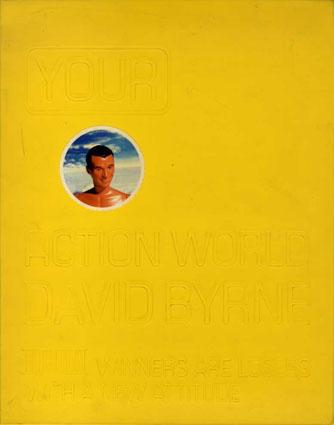 デヴィッド・バーン作品集 Your Action World: Winners Are Losers With A New Attitude/David Byrne