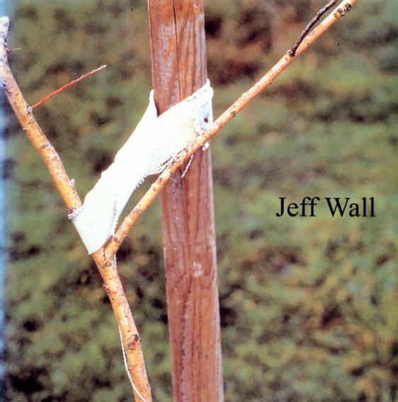 ジェフ・ウォール写真集 Jeff Wall/Jeff Wall