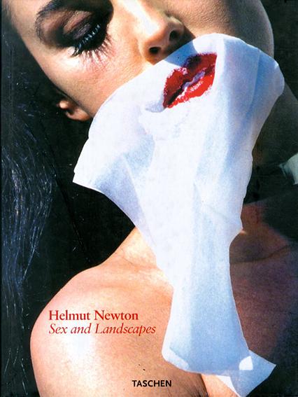 ヘルムート・ニュートン写真集 Sex & Landscapes/Helmut Newton