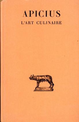 古代ローマの調理ノート Apicius: L'art culinaire (Collection des Universites de France)/Apicius Jacques Andre訳