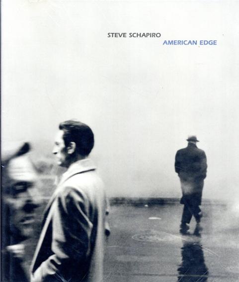 スティーブ・シャピロ写真集 Steve Schapiro: American Edge/Steve Schapiro/Dave Hickey
