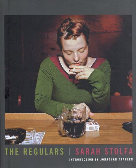 サラ・ストールファ Sarah Stolfa: The Regulars/Jonathan Franzen序論