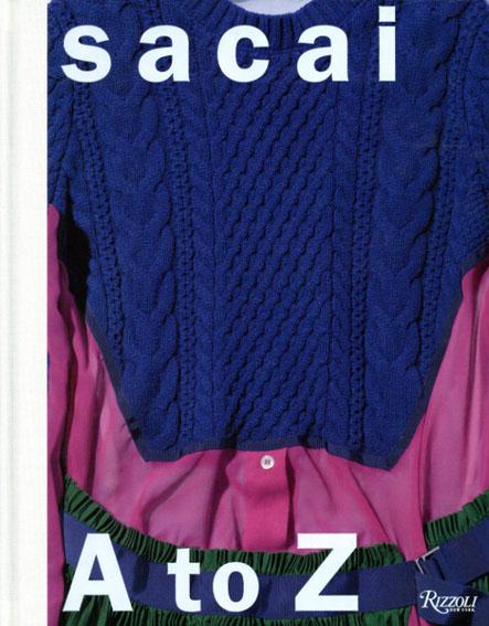 Sacai: A to Z/阿部千登勢 Sarah Mower/Sarah Andelman/Tim Blanks/Angelo Flaccavento