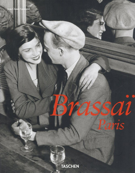 ジャン=クロード・ガートランド写真集 Brassai Paris: 1899-1984/Jean-Claude Gautrand写真