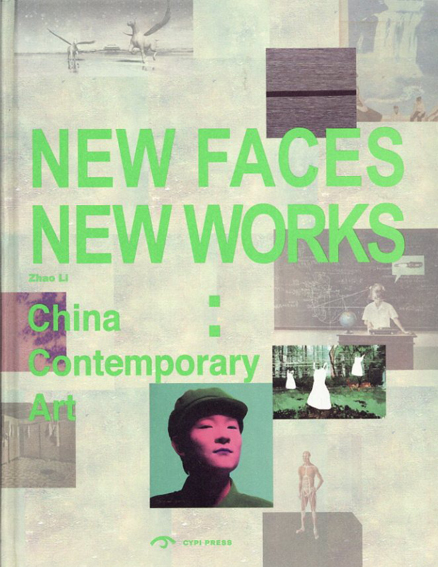 New Faces New Works China Contemporary Art/Zhao Li編