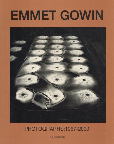 エメット・ゴーウィン写真集 Emmet Gowin Photographs: 1967-2000/Emmet Gowin