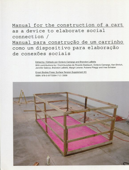 Manual for the Construction of a Cart as a Device to Elaborate Social Connection/Octavio Camargo/Brandon Labelle編 Octavio Camargo/Brandon Labelle他寄稿