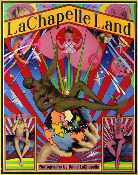 デビッド・ラシャペル写真集 Lachapelle Land/David Lachappelle 横尾忠則装幀
