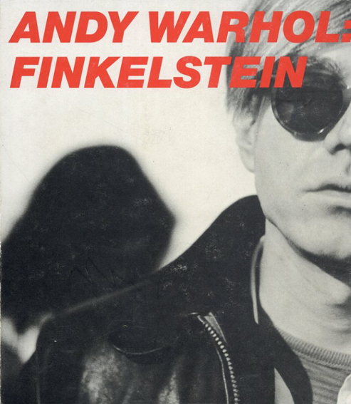 アンディ・ウォーホル Andy Warhol: The Factory Years, 1964-67/Nat Finkelstein/Maurizio Vetrugno
