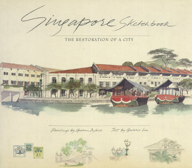 Singapore Sketchbook: The Restoration of a City/Gretchen Liu Graham Byfieldイラスト