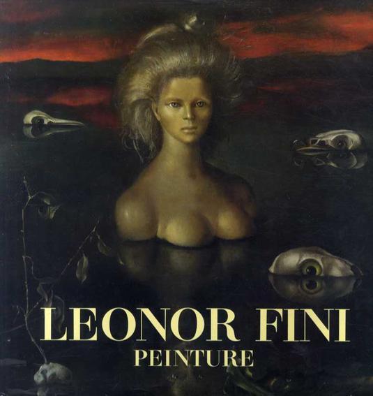 レオノール・フィニ Leonor Fini: Peinture/Constantin Jelenski