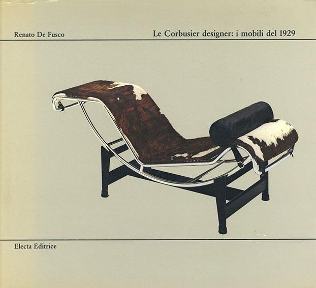 ル・コルビュジエ Renato De Fusco: Le Corbusier designer-i mobili del 1929/