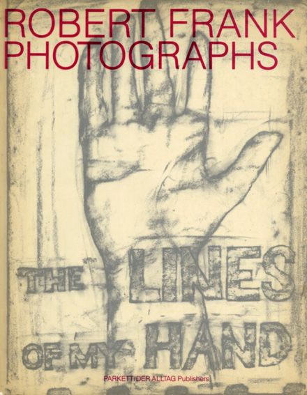 ロバート・フランク写真集 The Lines of My Hand/Robert Frank