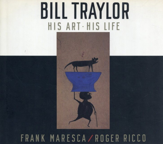 ビル・トレイラー His Art, His Life/Frank Maresca Bill Traylor