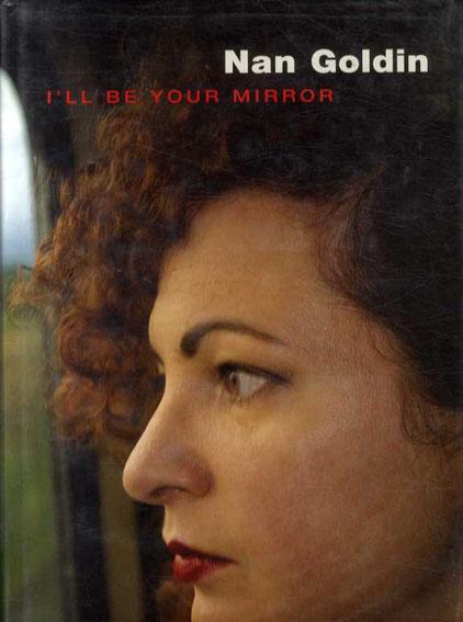 ナン・ゴールディン写真集 I'll Be Your Mirror/Nan Goldin