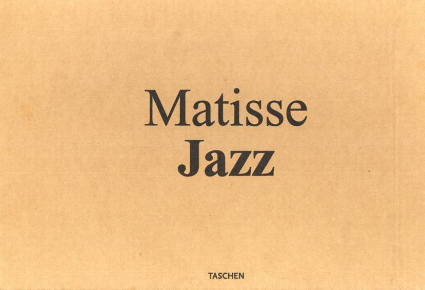 アンリ・マティス Henri Matisse: Cut-Outs/Jazz 2冊組/Benedikt Taschen寄稿 Gilles Neret/Xavier-Gilles Neret編
