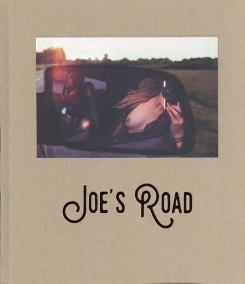テオ・ゴセリン&モード・シャラール写真集 Theo & Maud: Joe's Road/Theo Gosselin & Maud Chalard