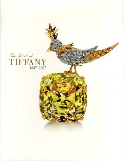 世界を魅了したティファニー 1837-2007 The Jewels of Tiffany/高波眞知子編