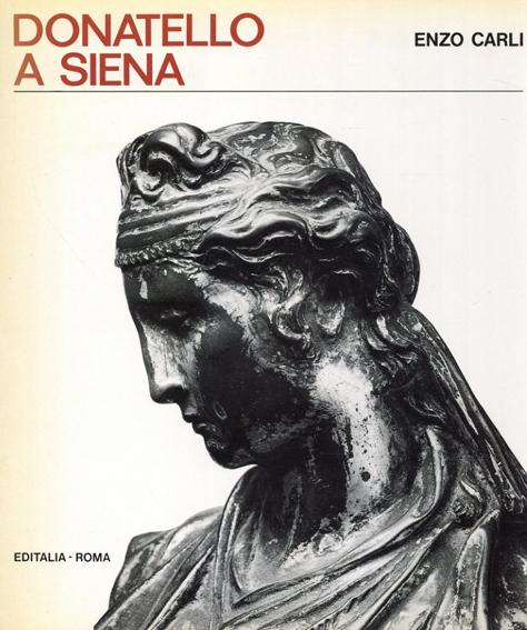 シエナのドナテロ彫刻集 Donatello a Siena/Enzo Carli