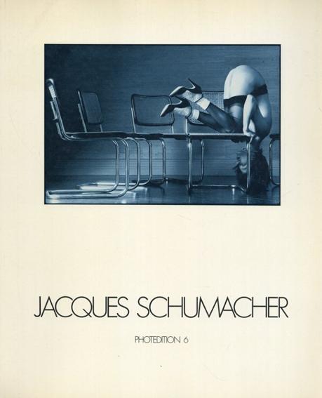ジャック・シューマッハ写真集 Jacques Schumacher/Jacques Schumacher Regina. Spelman寄稿