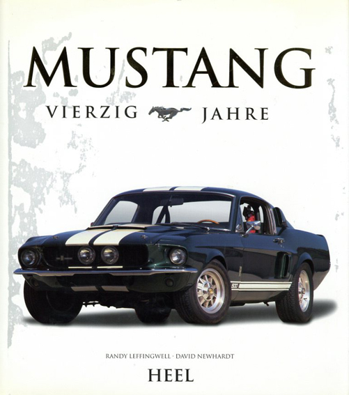 Mustang 40 Jahre/Randy Leffingwell/David Newhardt