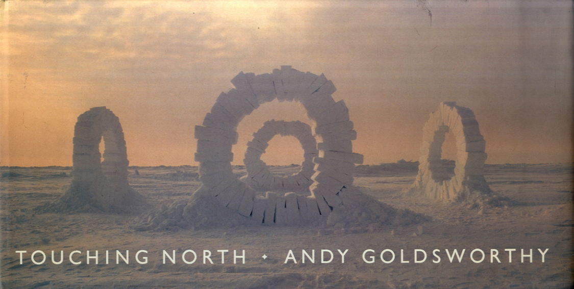 アンディー・ゴールズワージー Touching North: Andy Goldsworthy/