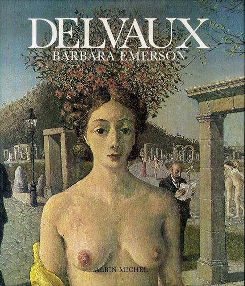 ポール・デルヴォー Delvaux/Barbara Emerson
