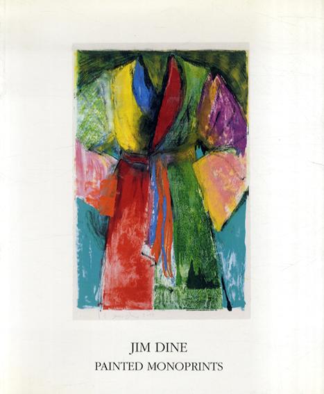 ジム・ダイン Painted Monoprints/