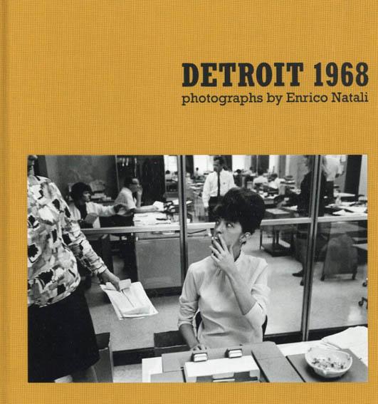 エンリコ・ナタリ写真集 Detroit 1968/Enrico Natali写真 Jane Brown編 Mark Binelli寄稿