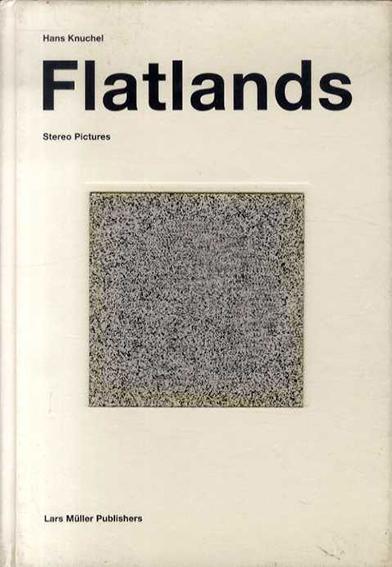 Flatlands: Stereo Pictures/Hans Knuchel