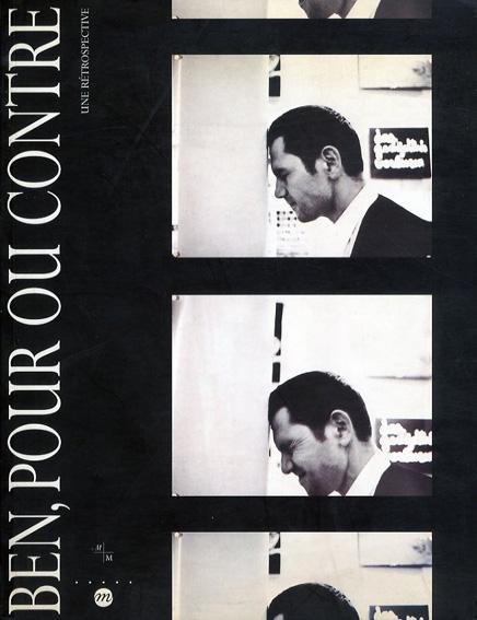 ベン・ヴォーティエ Ben, Pour Ou Contre: Une Retrospective/Ben Vautier