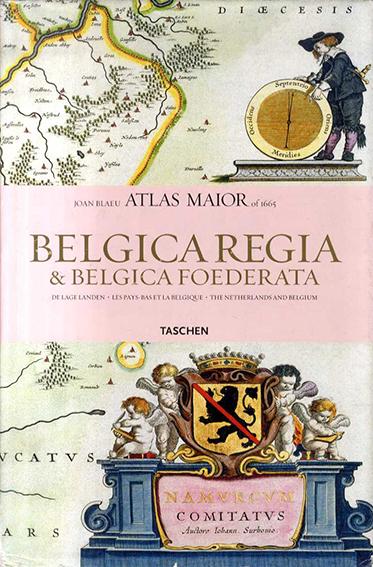 Joan Blaeu Atlas Maior 1665 Belgica Regia & Belgica Foederata: De Lage Landen: Les Pays-Bas Et La Belgique: The Netherlands And Belguim/Joan Blaeu/Peter Van Der Kroght