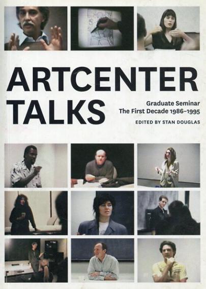 Artcenter Talks: Graduate Seminar,the First Decade,1986-1995/Stan Douglas編 Diana Thater/Jason E. Smith