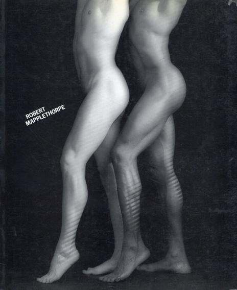 ロバート・メイプルソープ Robert Mapplethorpe Photographien 1984-1986/Germano Celant編