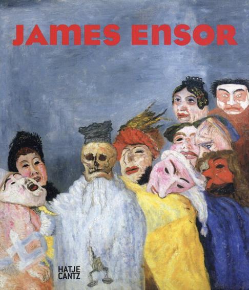 ジェームズ・アンソール James Ensor/Joachim Heusinger von Waldegg Ingrid Pfeiffer/Rudolf Schmitz/Xavier Tricot