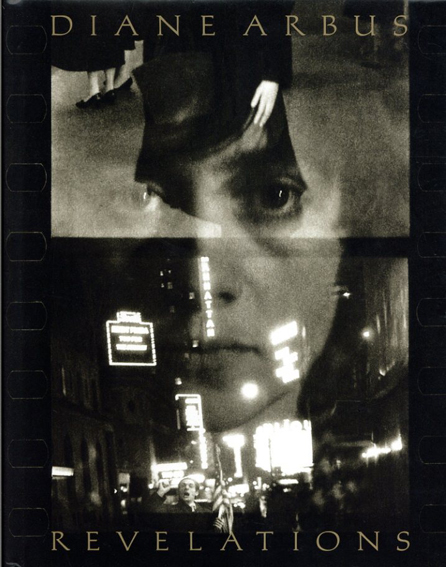 ダイアン・アーバス Diane Arbus: Revelations/