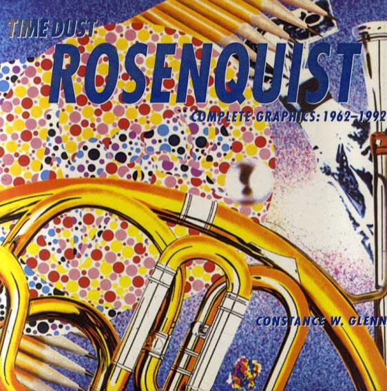 ジェームス・ローゼンクイスト James Rosenquist: Time Dust-Complete Graphics 1962-92/Constance Glenn