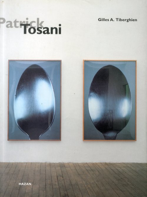 パトリック・トザニ Patrick Tosani/Gilles A. Tiberghien