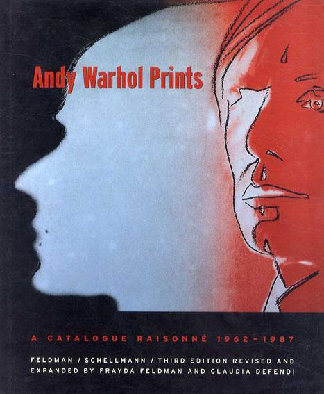 アンディ・ウォーホル 版画カタログ・レゾネ Andy Warhol Prints: A Catalogue Raisonne 1962-1987/Frayda Feldman/Jorg Schellmann/Claudia Defendi/Andy Warhol