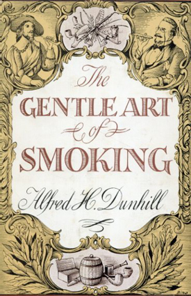 The Gentle Art of Smoking/Alfred H. Dunhill