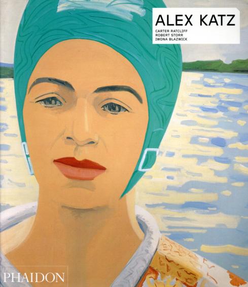 アレックス・カッツ Alex Katz/Carter Ratcliffe/Robert Storr/Iwona Blazwick