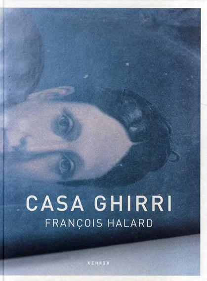 フランソワ・ハラード写真集 Casa Ghirri/Francois Halard写真