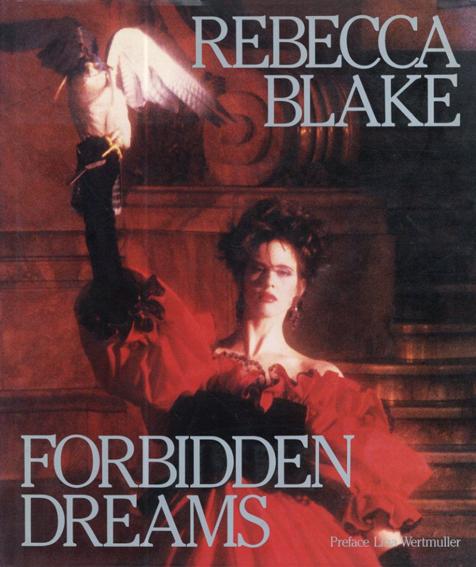 レベッカ・ブレイク写真集 Forbidden Dreams/Rebecca Blake