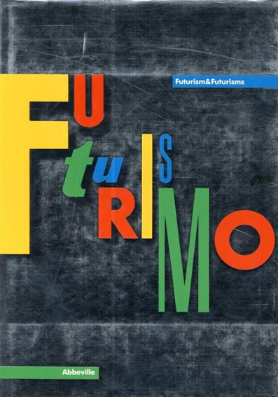未来派 Futurismo & Futurisms/Pontus Hulten