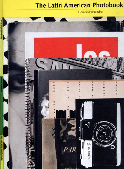 The Latin American Photobook/Horacio Fernandez